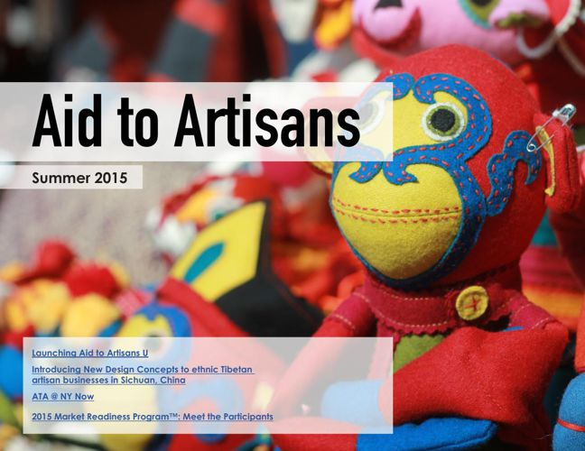 Aid to Artisans Summer 2015 Newsletter: Special Edition