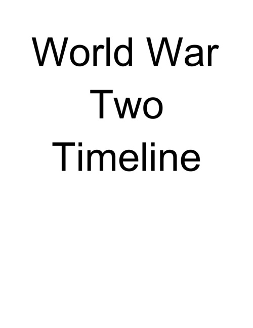 World War 2 Timeline                     By Patricia Sosa