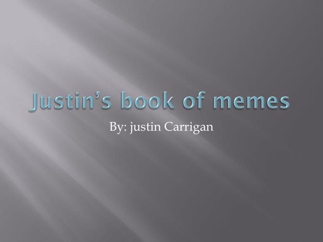 Justins book of memes