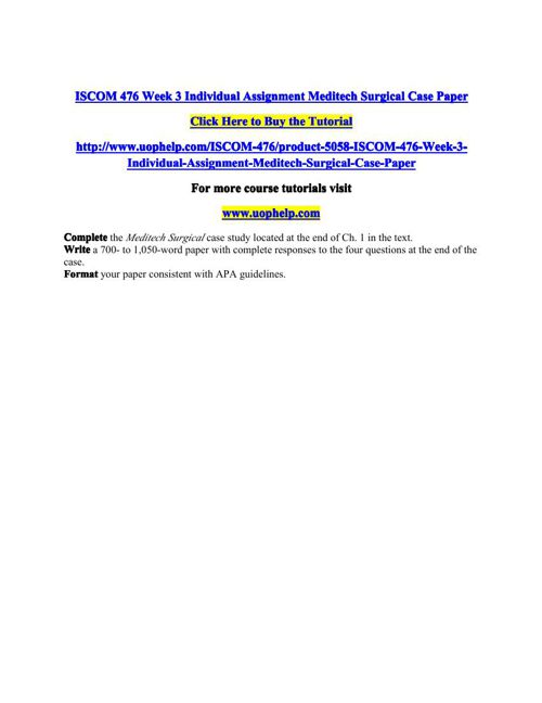 ISCOM 476 Week 3 Individual Assignment Meditech Surgical Case Pa