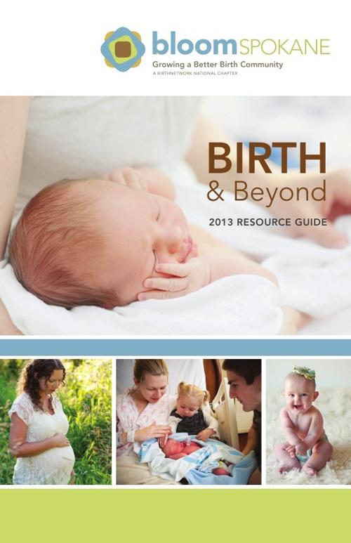 2013 Bloom Spokane Birth & Beyond Resource Guide