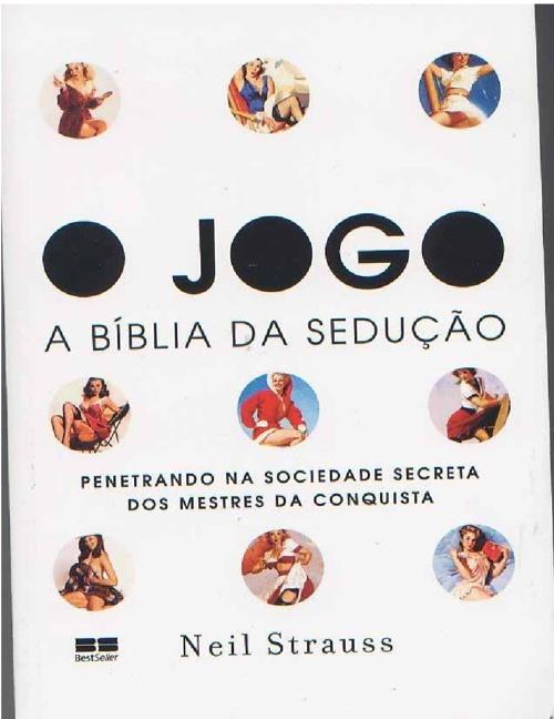 O Jogo - A Bíblia da Sedução