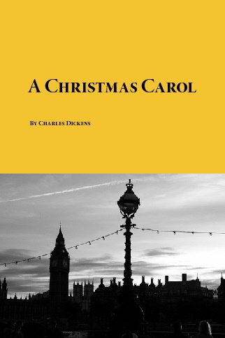 A Christmas Carol, by Charles Dickens.