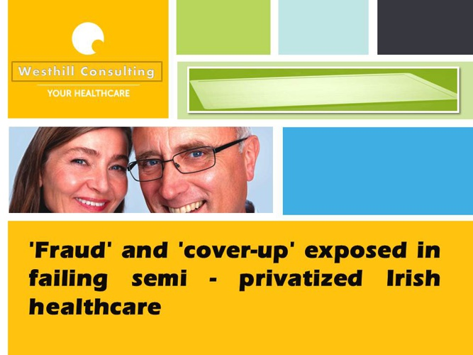 'Fraud' and 'cover-up' exposed in failing semi-privatised Irish