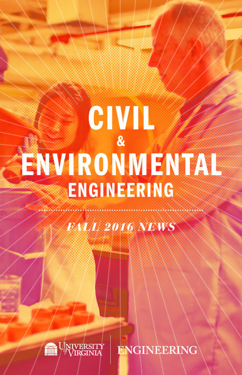 UVA Civil & Environmental Engineering Fall 2016 Newsletter