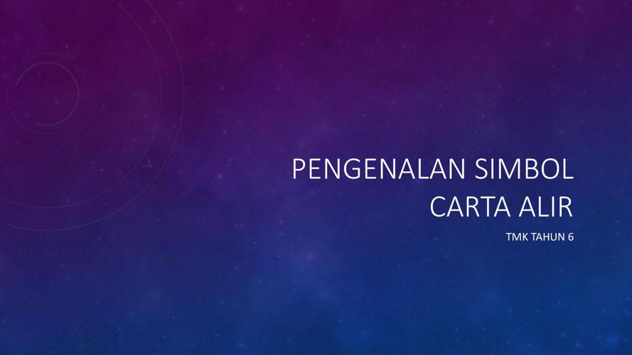 PENGENALAN SIMBOL CARTA ALIR TMK THN 6