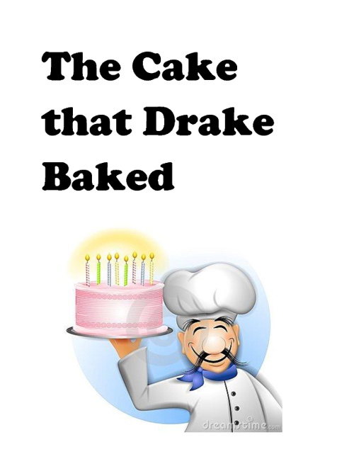 The Cake That Drake Baked