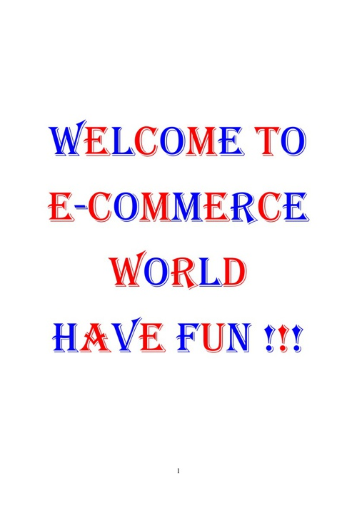 WELCOME TO E-COMMERCE WORLD HAVE FUN !!!