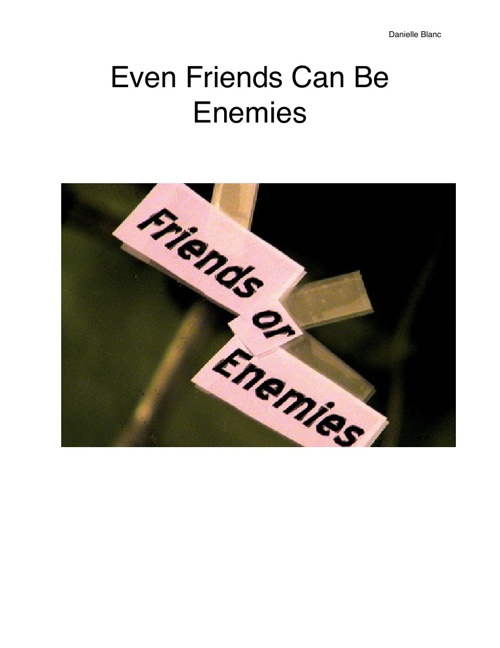 Even Friends Can Be Enemies