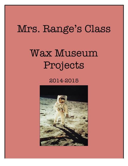 Mrs. Range's Class Wax Museum 2014-2015
