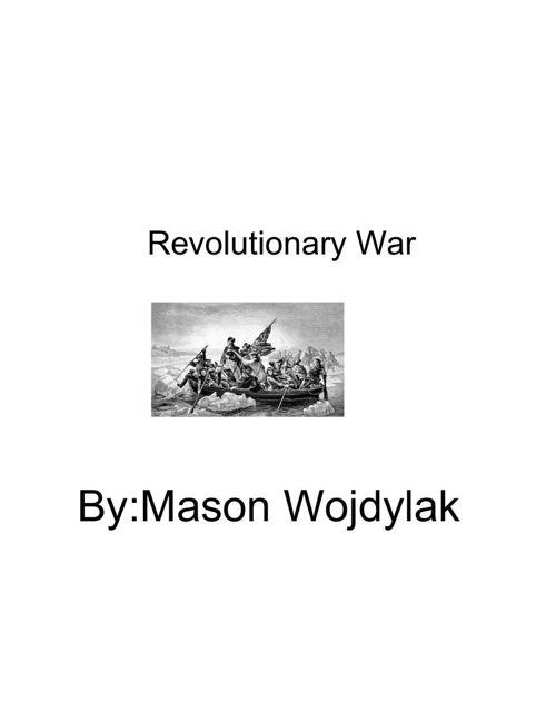 RevolutionaryWarEssay-MasonWojdylak
