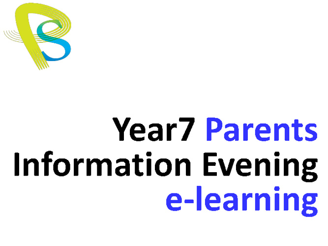 Parents Information Evening: E-Learning