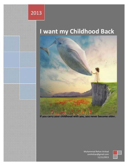 I want my childhood back