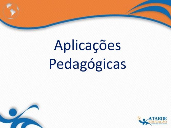 Aplicações Pedagógicas