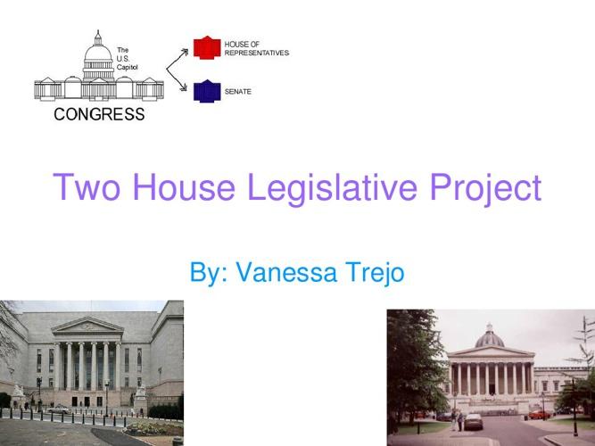 Two House Legislative Project.ppt vanessa trejo[1]