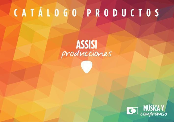 CATÁLOGO ASSISI PRODUCCIONES 2015