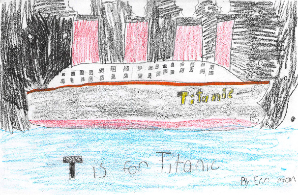 T is for Titanic by Erin