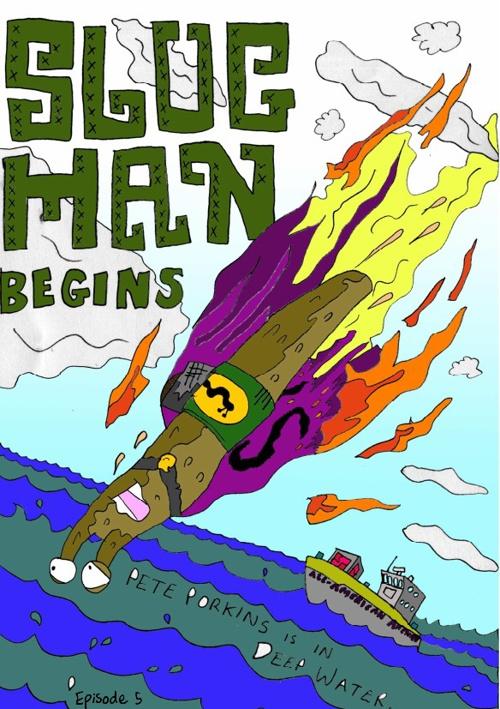 Slug-Man Episode 5