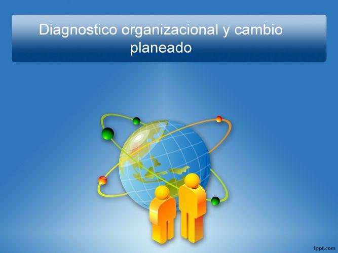 diagnosticoorganizacionalycambioplaneado-160403042709