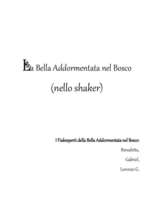 La Bella Addormentata nel Bosco ... nello shaker!