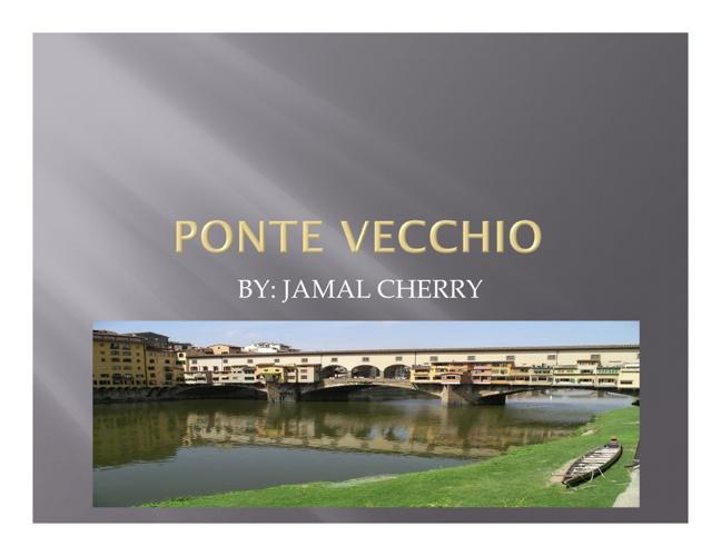 Ponte Vecchio bridge JAMAL CHERRY