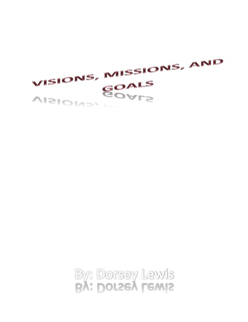 Visions, Missions, and Goals