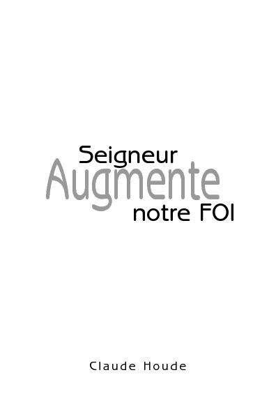 """Livre en ligne - Claude Houde - """"Augmente notre foi"""""""
