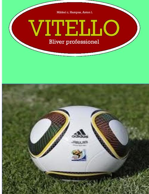 Vitello bliver proffesionel