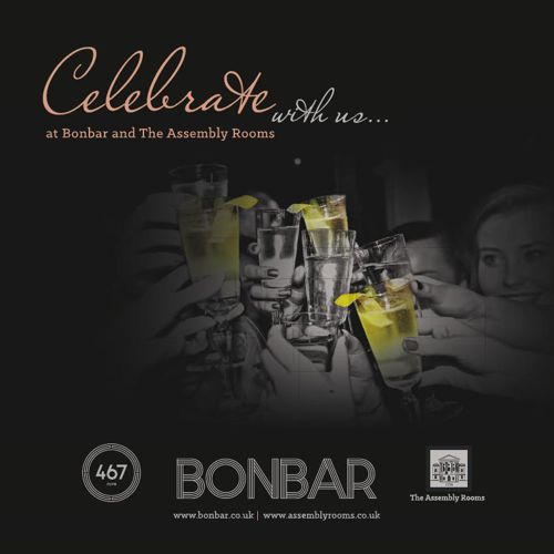 Celebrate with us at Bonbar, The 467 Club and The Assembly Rooms