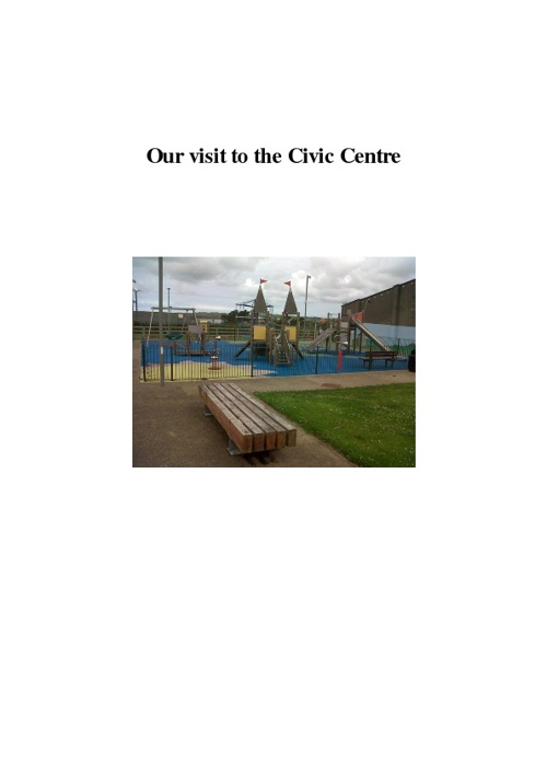 Our visit to the Civic centre