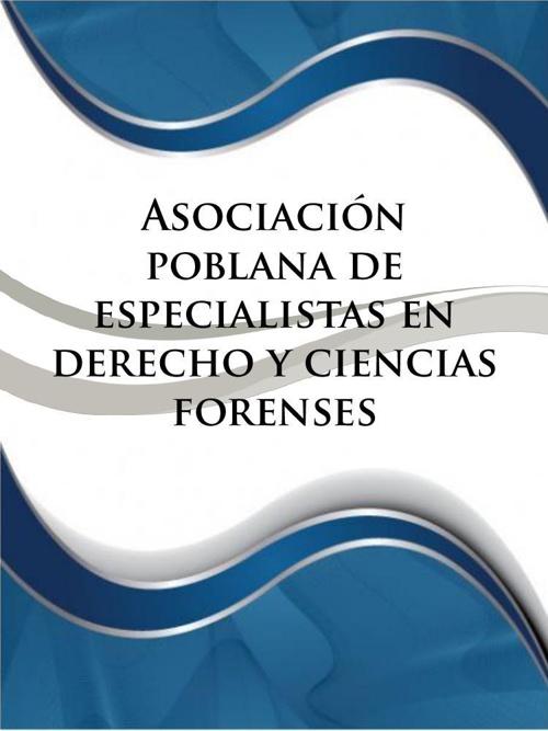 Asociación Poblana de Especialistas en Derecho y Ciencias Forens
