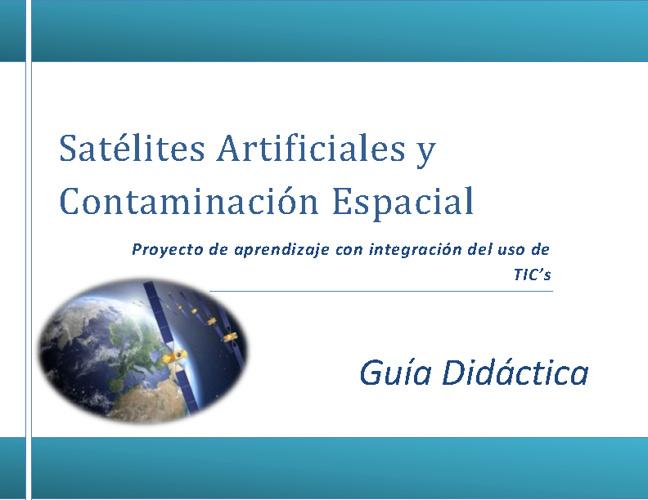 Guía didáctica para el proyecto de investigación sobre Satélites