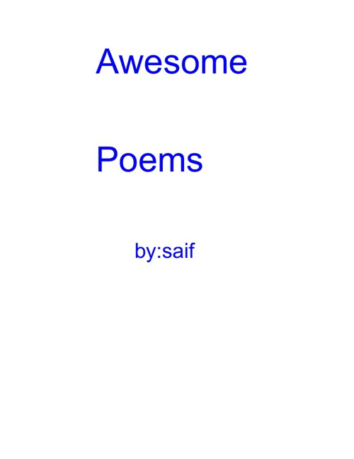 Saif's Awesome Poetry