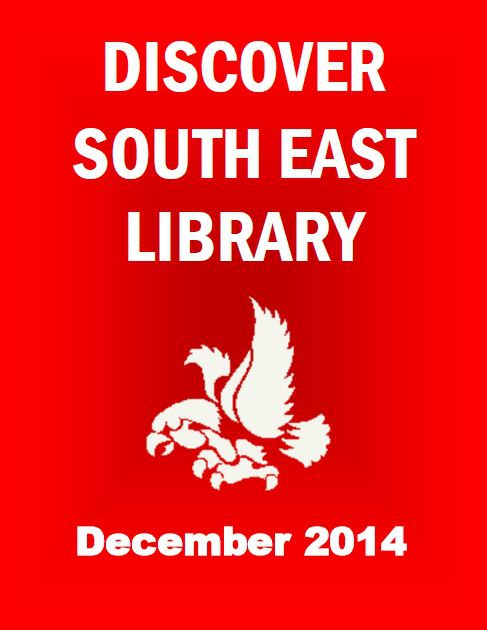 Discover South East Library - December 2014 Newsletter