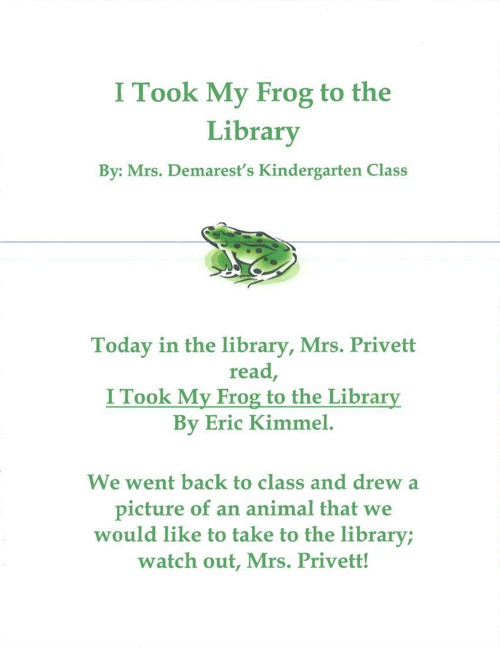 Mrs. Demarest's Class - I Took My Frog to the Library