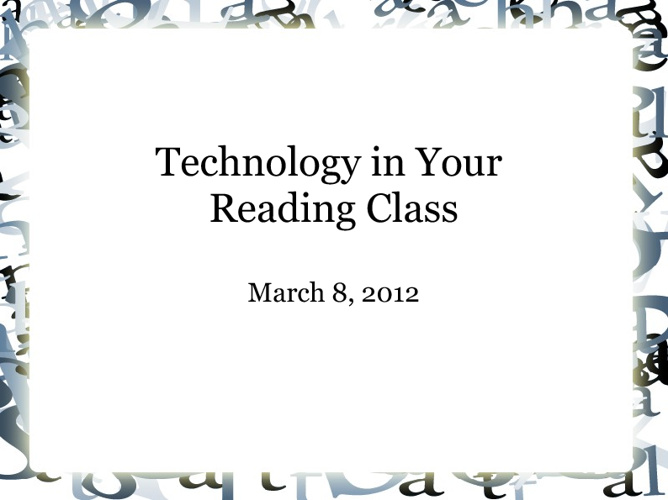 Technology in Your Reading Classroom