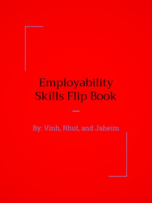 Employability Skills PowerPoint - Rhut, Jaheim, and Vinh  (1)