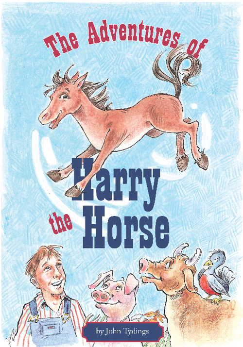 """""""The Adventures of Harry the Horse"""" by John Tydings"""