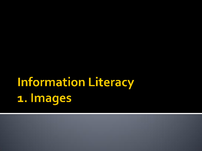 Information literacy 1 - Images