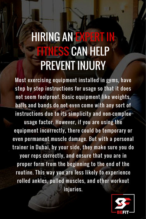 Hiring an expert in fitness can help prevent injury
