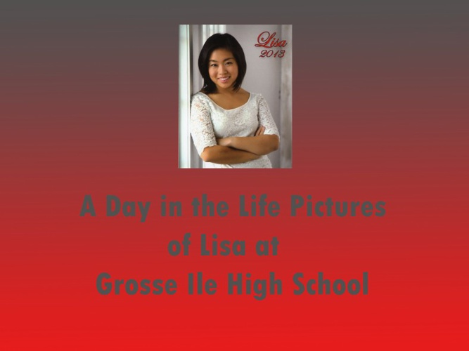 A Day in the Life Pictures of Lisa at Grosse Ile High School