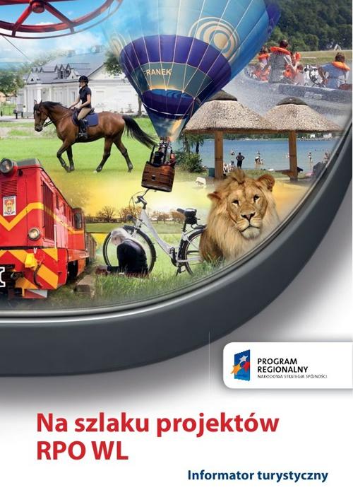 Na szlaku projektów RPO WL -  Informator turystyczny
