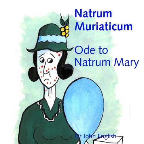 Natrum Muriaticum: 'Ode to Natrum Mary'