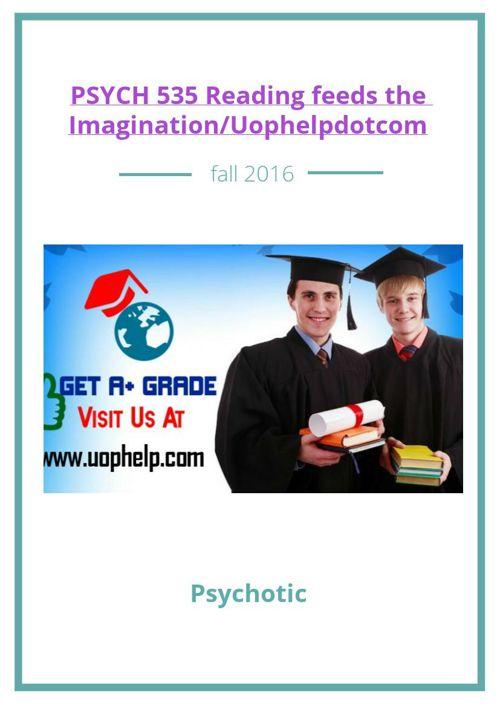 PSYCH 535 Reading feeds the Imagination/Uophelpdotcom