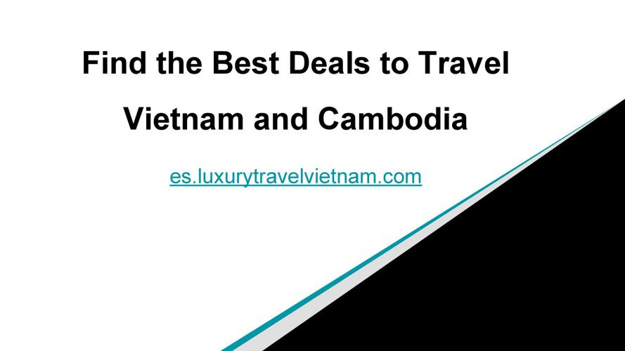 Find the Best Deals to Travel Vietnam and Cambodia