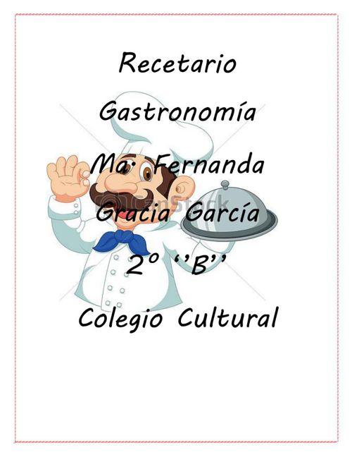 Recetario Gastronomía Fernanda G- G. 2°''B''