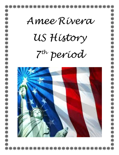 Amee Rivera US History 7th period