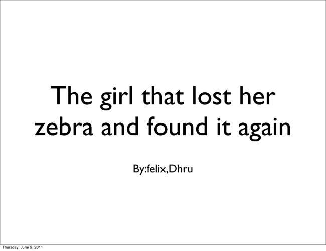 The girl that lost her zebra and found it again by Dhru and  Fel