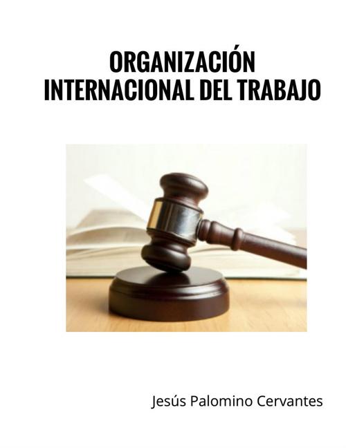 Unidad 4- Parte 1- Organización Internacional del Trabajo