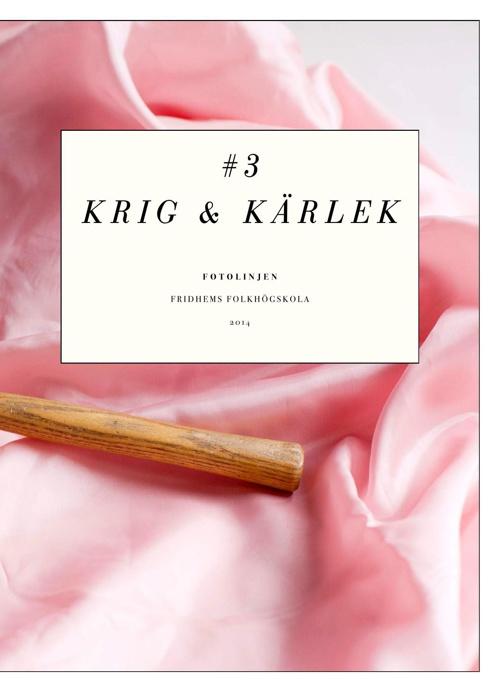 #3 KRIG & KÄRLEK